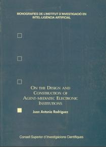 On the Design and Construction of Agent-mediatec Electronic Institutions