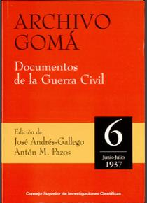 Archivo Gomá. Documentos de la Guerra Civil. Vol. 6 (Junio-Julio 1937)