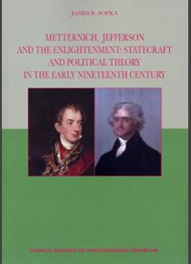 Metternich, Jefferson and the Enlightenment: Statecraft and Political Theory in the Early Nineteenth Century