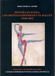 Pintura en danza. Los artistas españoles y el ballet (1916-1962)