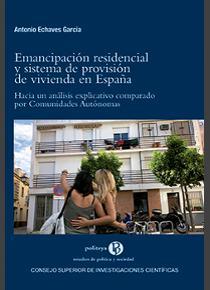 Emancipación residencial y sistema de provisión de vivienda en España: hacia un análisis explicativo comparado por comunidades autónomas