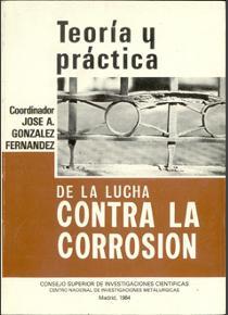 Resultado de imagen para TEORIA Y PRACTICA DE LA LUCHA CONTRA LA CORROSION