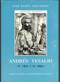 Editorial CSIC : Libro : Andrés Vesalio, su vida y su obra